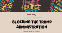 Hispanic Heritage Month: Blocking the Trump Administration
