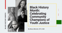 Black History Month: Celebrating Community Champions of Youth Justice