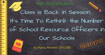 Class is Back in Session: It's Time To Rethink the Number of School Resource Officers in our Schools