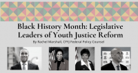 Black History Month: Legislative Leaders of Youth Justice Reform