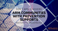 Don't Arm Teachers; Arm Communities with Prevention Supports