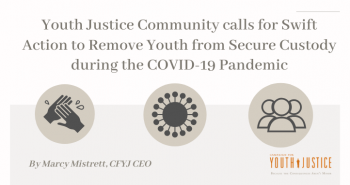 Youth Justice Community calls for Swift Action to Remove Youth from Secure Custody during the COVID-19 Pandemic