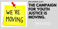 New Address Alert: The Campaign for Youth Justice is Moving.