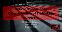 Girls of Color and the Criminalization of Trafficking Survivors
