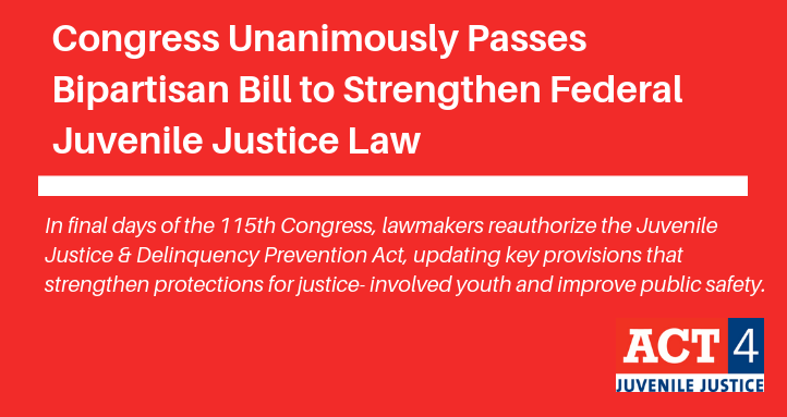 Congress Unanimously Passes Bipartisan Bill to Strengthen Federal Juvenile Justice Law