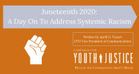 Juneteenth 2020: A Day On To Address Systemic Racism