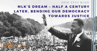 MLK's Dream – Half a Century Later, Bending Our Democracy Towards Justice