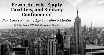 Fewer Arrests, Empty Facilities, and Solitary Confinement: New York's Raise the Age Law after 9 Months