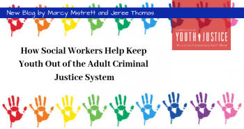 How Social Workers Help Keep Youth Out of the Adult Criminal Justice System