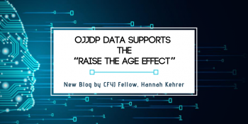 "OJJDP Data Supports the ""Raise the Age Effect"""