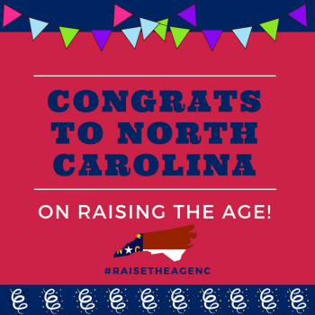 North Carolina Raises the Age!