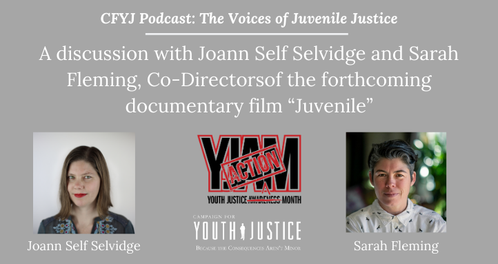 "A discussion with Joann Self Selvidge and Sarah Fleming, Co-Directors of the forthcoming documentary film ""Juvenile"""