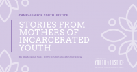 Stories from Mothers of Incarcerated Youth