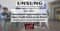Guest Column: Youth Justice Awareness Month- Educational Opportunities that Allow Youth Voice to be Heard