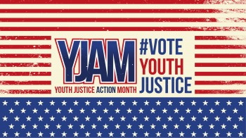Youth Justice Action Month is October – Less Than a Month Away!