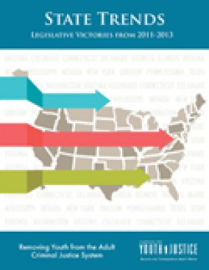 State Trends Legislative Victories from 2011-2013 Removing Youth from the Adult Criminal Justice System