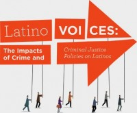 Latino Voices: The Impacts of Crime and Criminal Justice Policies on Latinos.